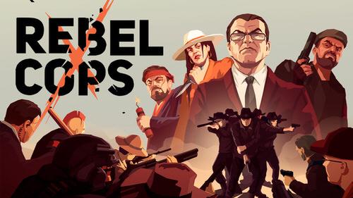 Rebel Cops MOD APK